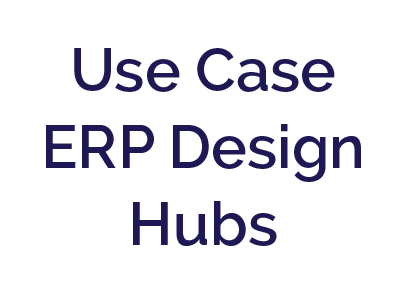 Use Case – ERP Design Hubs